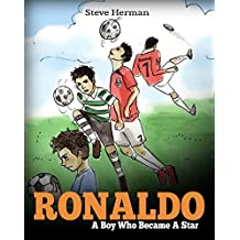 Ronaldo: A Boy Who Became A Star. Inspiring children book about Cristiano Ronaldo - one of the best soccer players. (Soccer Book For Kids) (English Edition)