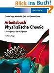 Arbeitsbuch Physikalische Chemie: Lös...