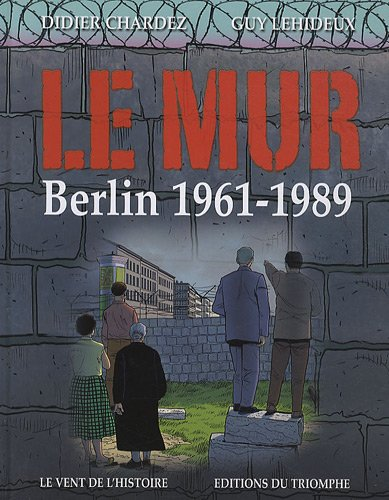 Le Mur Berlin 1961-1989