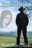 Isaac's Decision (Nebraska Historical Romances Book 9)
