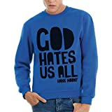 Sweatshirt God Hates Us All - Hank Moody - Californication - FILM by Mush Dress Your Style - Herren-XL-Blau