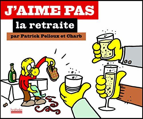 J'aime pas la retraite par Patrick Pelloux