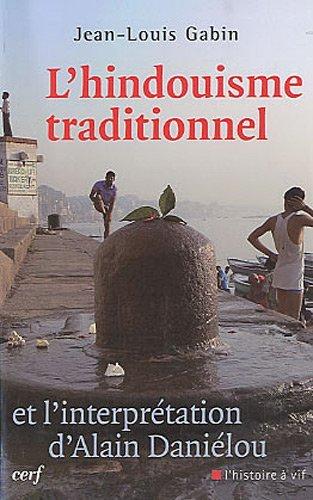 L'hindouisme traditionnel et l'interprétation d'Alain Daniélou
