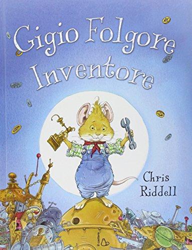Gigio Folgore, inventore. Ediz. illustrata