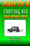 Diary Of A Farting Kid - The Road Trip  Can Steve Survive A Road Trip With His Family?   Things are as complicated in Steve's life as always. After going through some drama with his girlfriend he is forced to go on a road trip with his family. As al...