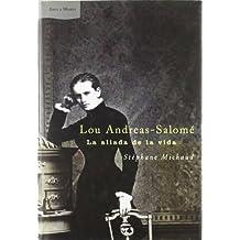 Lou Andreas-Salome. La Aliada de La Vida