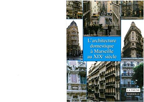 L'architecture domestique à Marseille au XIXe siècle