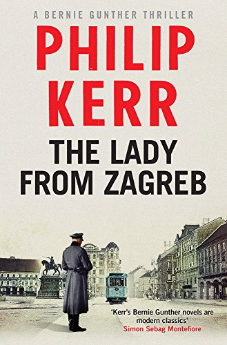 The Lady from Zaghreb (Bernie Gunther 10)