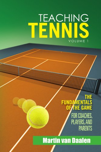 Teaching Tennis Volume 1: The Fundamentals of the Game (for Coaches, Players, and Parents) por Martin Van Daalen