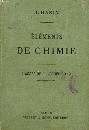 ELEMENTS DE CHIMIE A L'USAGE DES ELEVES DES CLASSES DE PHILOSOPHIE A ET B