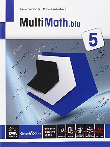 Multimath blu. Problemi svolti in preparazione all'esame di Stato. Per le Scuole superiori. Con e-book. Con espansione online: 5