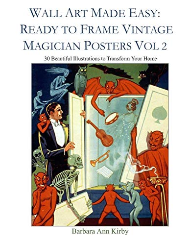 Wall Art Made Easy: Ready to Frame Vintage Magician Posters Vol 2: 30 Beautiful Illustrations to Transform Your Home -