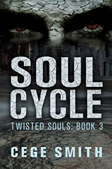 Soul Cycle (Twisted Souls #3): A Zombie Paranormal Origins Tale by [Smith, Cege]