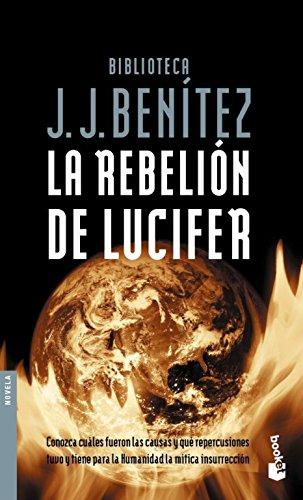 Rebelion de Lucifer / Lucifer's Rebelion: Las Causas y Repercusiones Que Tuvo La Mitica Insurreccion de Lucifer