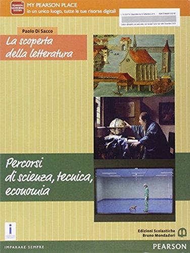 La scoperta della letteratura. Percorsi di scienza, tecnica, economia. Con e-book. Con espansione online. Per le Scuole superiori