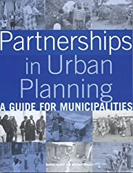 Partnerships in Urban Planning: A Guide for Municipalities by Nabeel Hamdi (2004-01-01)