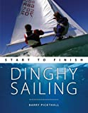 Dinghy Sailing: Start To Finish (For Tablet Devices): Beginner to Advanced: The Perfect Guide to Improving Your Sailing Skills (Boating: Start to Finish Book 1)