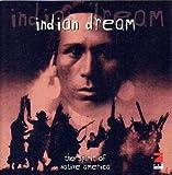 Indian Dream - The Spirit of Native America