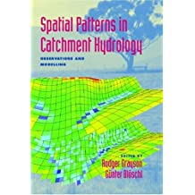 Spatial Patterns in Catchment Hydrology: Observations and Modelling