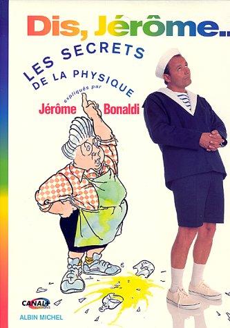 DIS, JEROME. Les secrets de la physique