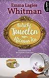 Falsche Juwelen zum Afternoon Tea: Ein köstlicher Fall für Charlotte Trinkwasser (Kulinarische Krimis 2) von Emma Lagies Whitman