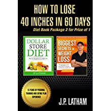 How to Lose 40 inches in 60 days: Diet book package 2 for price of 1 (English Edition)