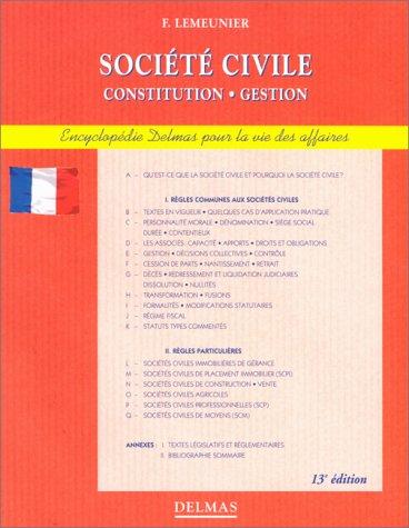 Société civile, 13e édition. Constitution - Gestion