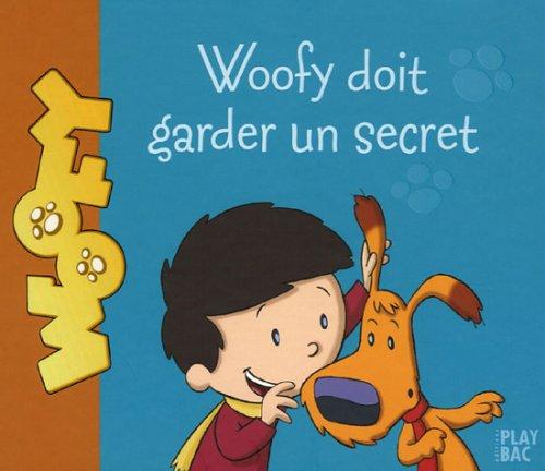 Antoine et Woofy, Tome 2 : Woofy doit garder un secret