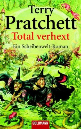 Total verhext: Ein Scheibenwelt-Roman