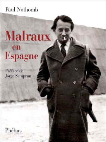 Malraux en Espagne par Paul Nothomb