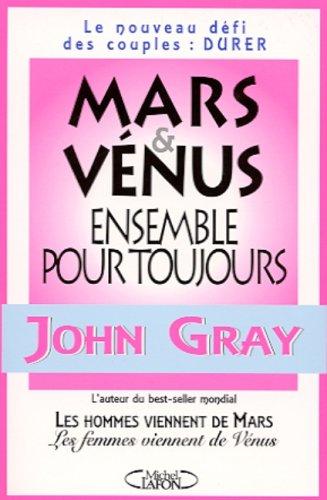 Mars et Vénus, ensemble pour toujours par John Gray