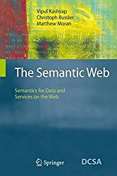The Semantic Web: Semantics for Data and Services on the Web (Data-Centric Systems and Applications) by Vipul Kashyap (2008-08-15)