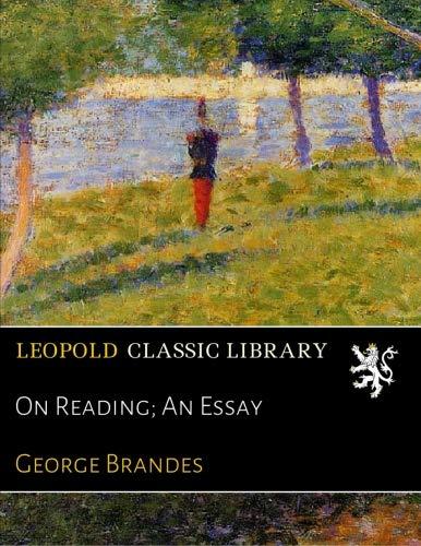 On Reading; An Essay por George Brandes