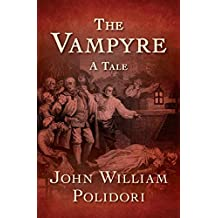 The Vampyre: A Tale (English Edition)