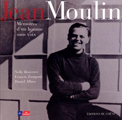 JEAN MOULIN. : Mémoires d'un homme sans voix