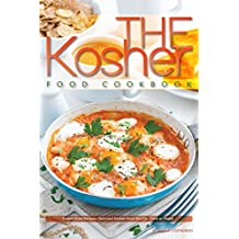 The Kosher Food Cookbook: Kosher Food Recipes, Delicious Kosher Food You Can Cook at Home (English Edition)