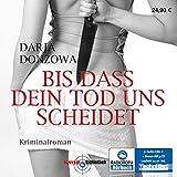 Bis dass dein Tod uns scheidet (ungekürzte Lesung) - Darja Donzowa