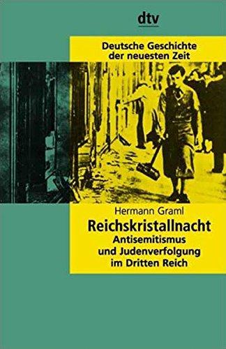 Deutsche Geschichte der neuesten Zeit: Reichskristallnacht: Antisemitismus und Judenverfolgung im Dritten Reich