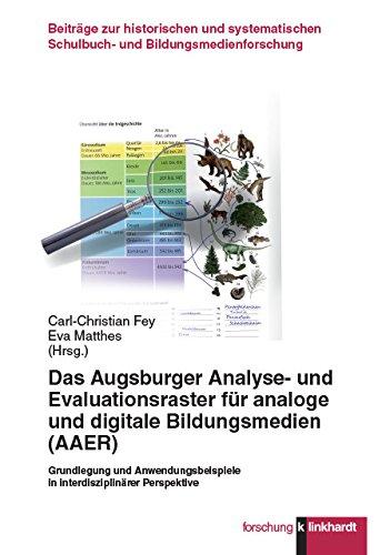 Das Augsburger Analyse- und Evaluationsraster für analoge und digitale Bildungsmedien (AAER): Grundlegung und Anwendungsbeispiele in interdisziplinärer Schulbuch- und Bildungsmedienforschung