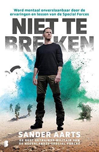 Niet te breken: Word mentaal onverslaanbaar door de ervaringen en lessen van de Special Forces (Dutch Edition)