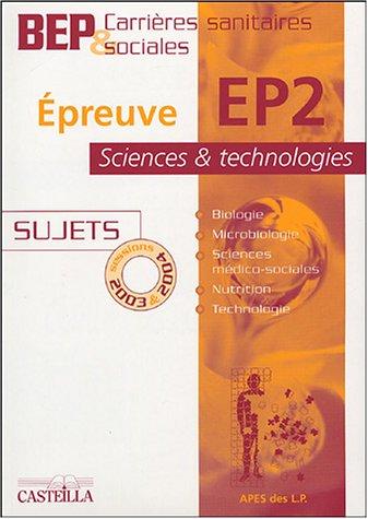 Epreuve EP2 Science et technologie BEP Carrières Sanitaires et sociales : Sujets sessions 2003 & 2004