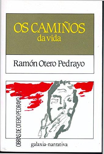 Os camiños da vida (Literaria) por Ramón Otero Pedrayo