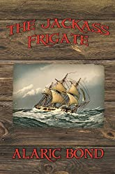 Jackass Frigate (The Fighting Sail Series Book 2)
