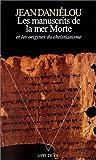 Manuscrits de La Mer Morte Et Les Origines Du Christianisme(les) (Livre Vie Ns)