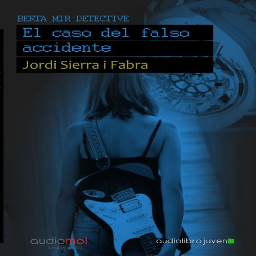 Berta Mir: El caso del falso accidente [Berta Mir: The Case of the False Accident]  Audiolibri