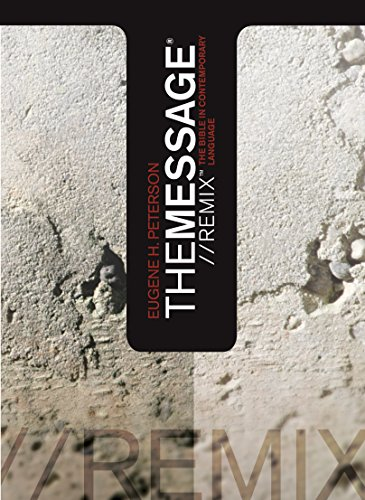The Message//REMIX: The Bible in Contemporary Language by [Peterson, Eugene
