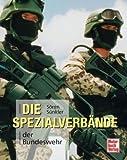 Die Spezialverbände der Bundeswehr von Sören Sünkler (Februar 2007) Gebundene Ausgabe