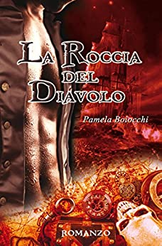 La Roccia del Diavolo (La Maledizione di BlackBeard Vol. 2) di [Boiocchi, Pamela]