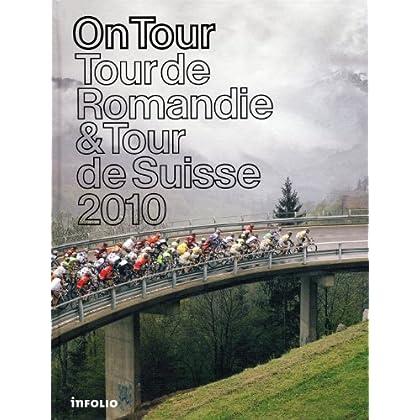 On tour. Tour de Romandie. Tour de Suisse 2010
