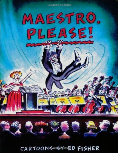 Maestro, Please!: Cartoons by Ed Fisher (English Edition)